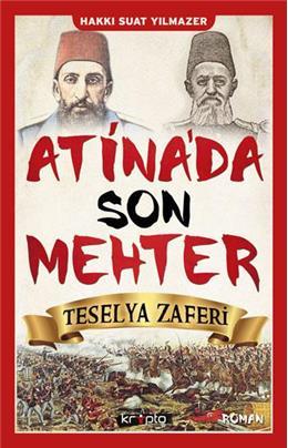 ATİNA'DA SON MEHTER: TESELYA ZAFERİ